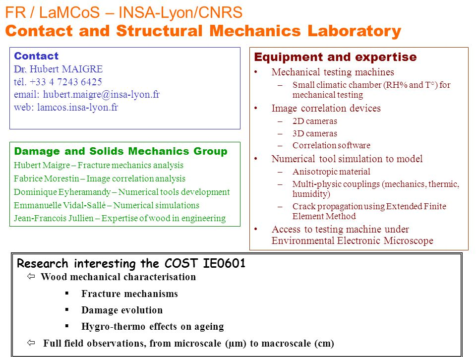 FR / LaMCoS – INSA-Lyon/CNRS Contact and Structural Mechanics Laboratory Damage and Solids Mechanics Group Hubert Maigre – Fracture mechanics analysis
