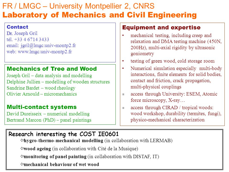 FR / LMGC – University Montpellier 2, CNRS Laboratory of Mechanics and Civil Engineering Mechanics of Tree and Wood Joseph Gril – data analysis and mo