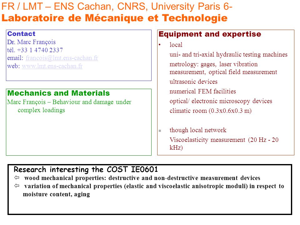 FR / LMT – ENS Cachan, CNRS, University Paris 6- Laboratoire de Mécanique et Technologie Mechanics and Materials Marc François – Behaviour and damage