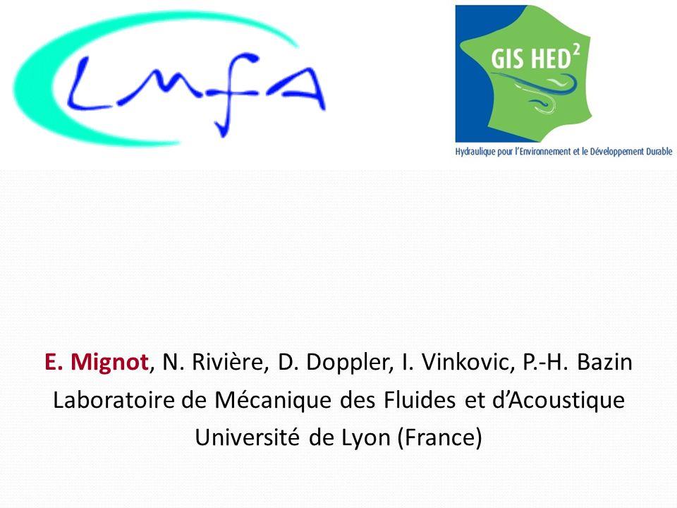 E. Mignot, N. Rivière, D. Doppler, I. Vinkovic, P.-H.