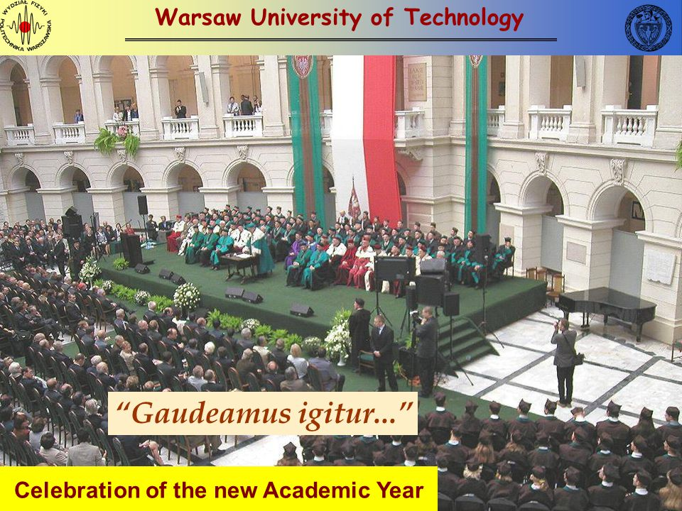 Gaudeamus igitur... Warsaw University of Technology Celebration of the new Academic Year