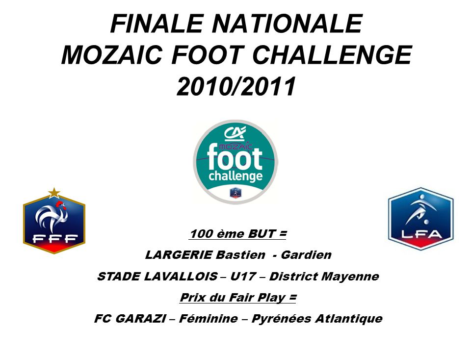 FINALE NATIONALE MOZAIC FOOT CHALLENGE 2010/2011