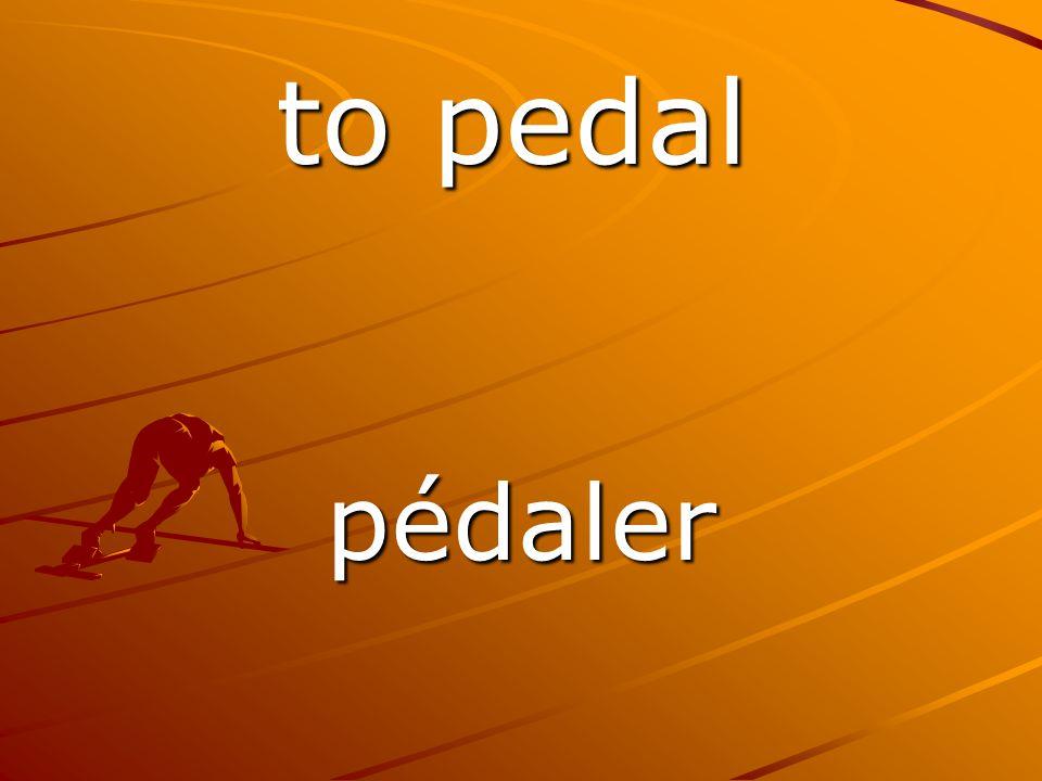 pédaler to pedal