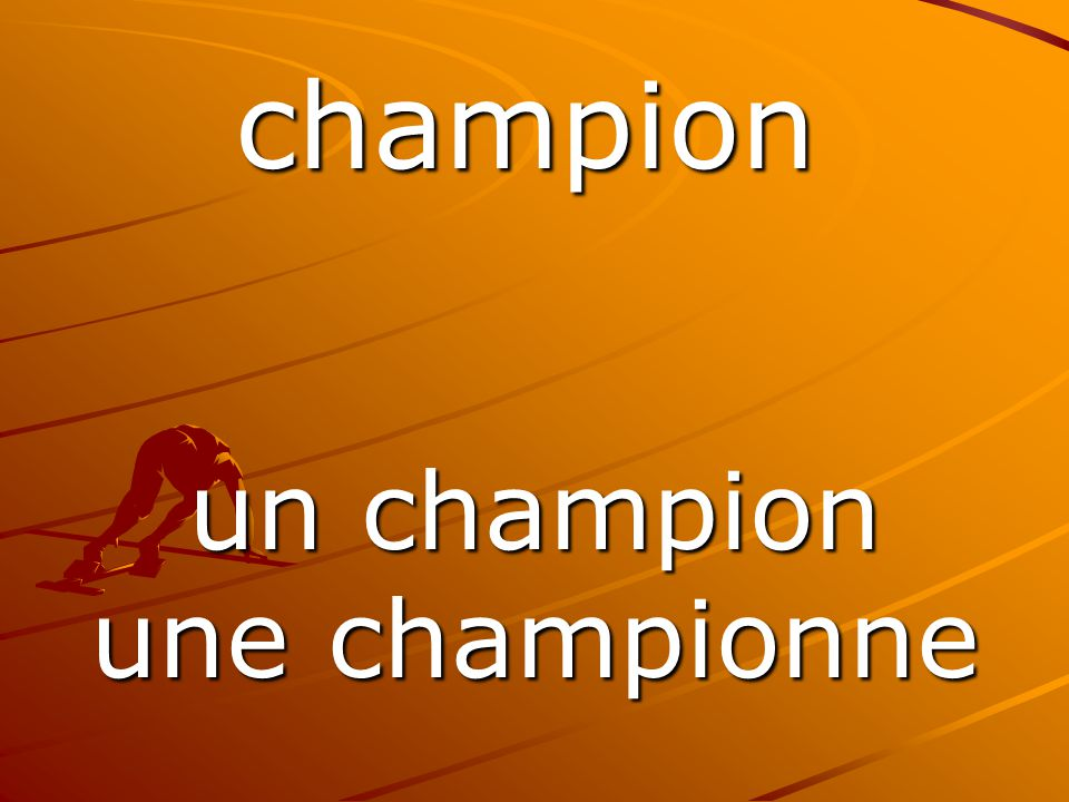 un champion une championne champion