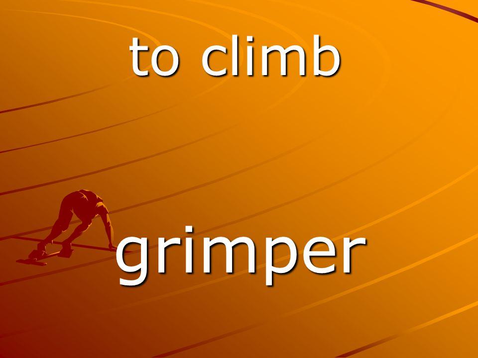 grimper to climb