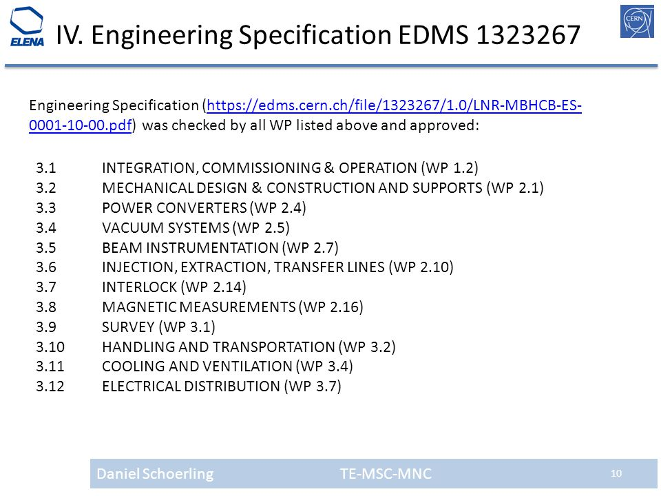 Daniel Schoerling TE-MSC-MNC 10 IV. Engineering Specification EDMS 1323267 3.1INTEGRATION, COMMISSIONING & OPERATION (WP 1.2) 3.2MECHANICAL DESIGN & C