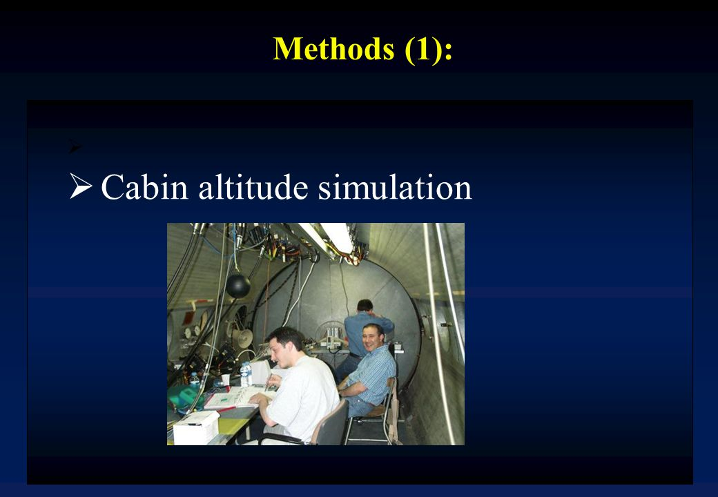 Methods (1):  Cabin altitude simulation