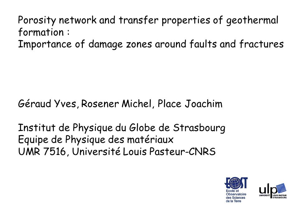 Porosity network and transfer properties of geothermal formation : Importance of damage zones around faults and fractures Géraud Yves, Rosener Michel,