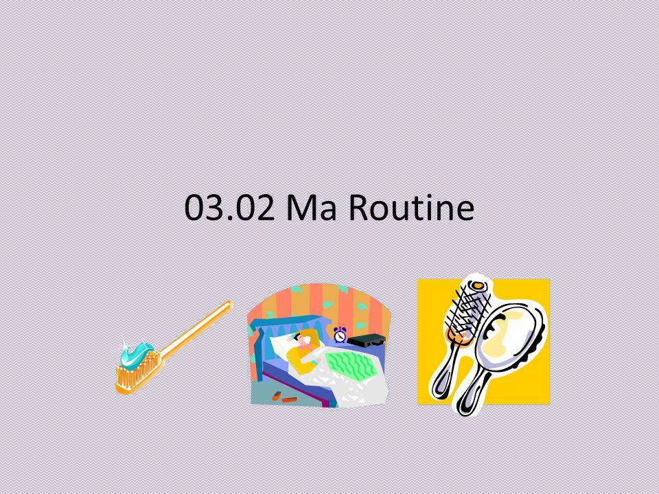 03.02 Ma Routine