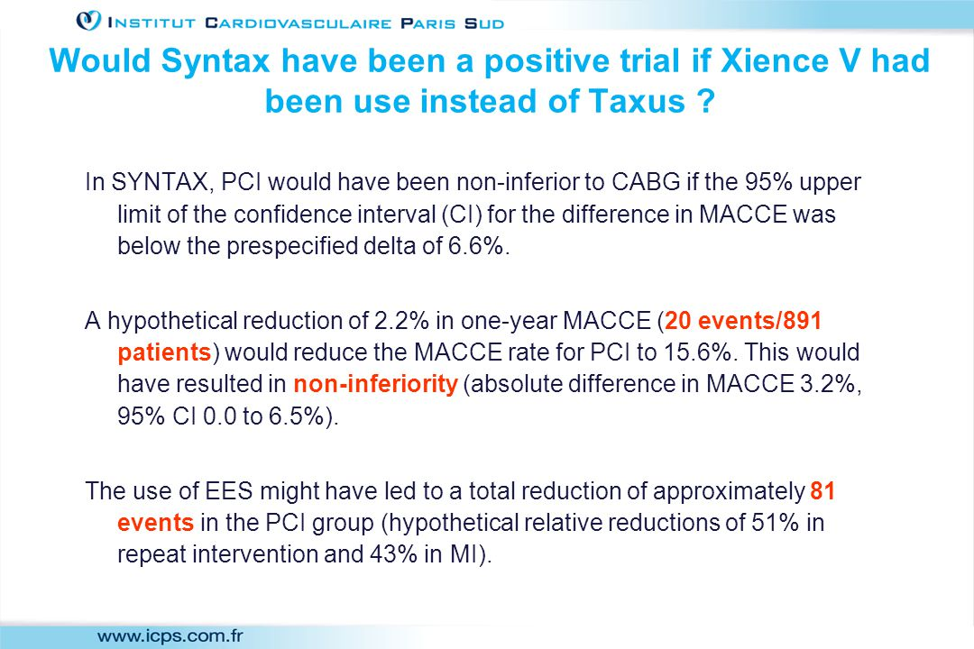 Would Syntax have been a positive trial if Xience V had been use instead of Taxus .