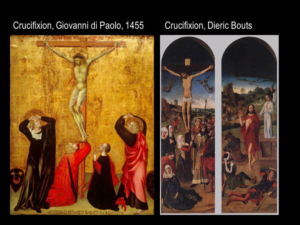 Crucifixion, Giovanni di Paolo, 1455Crucifixion, Dieric Bouts
