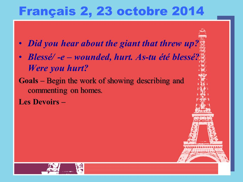 Français 2, 23 octobre 2014 Did you hear about the giant that threw up.