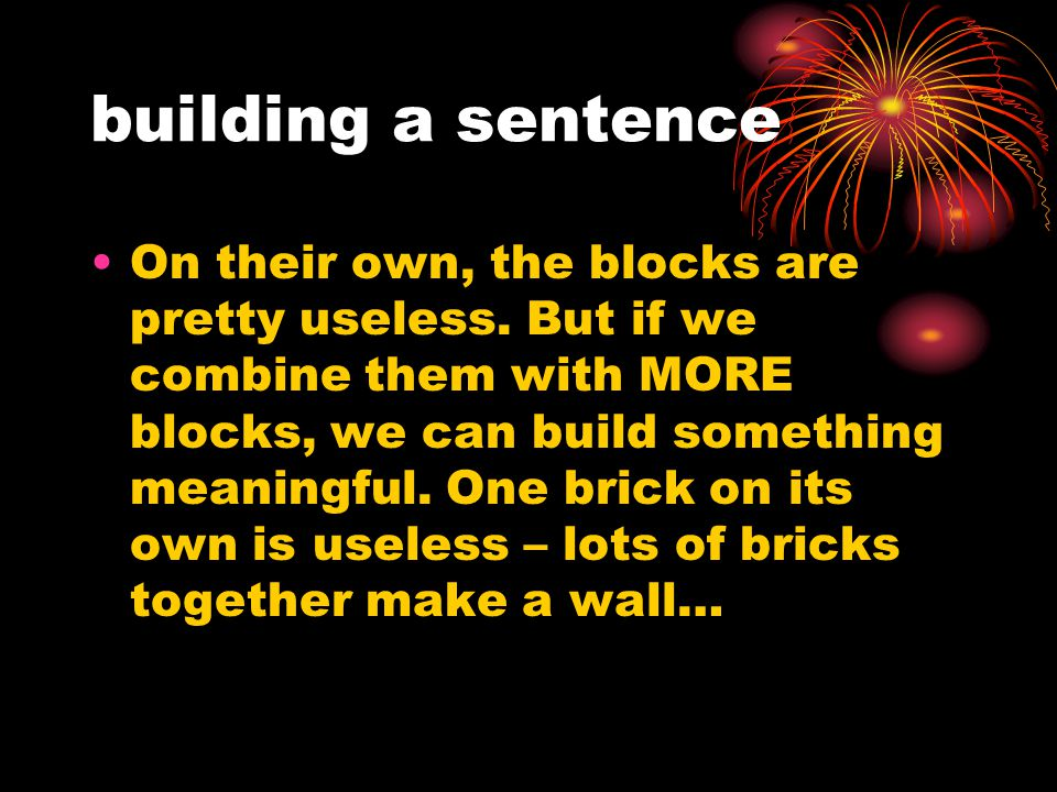 building blocks… think of the infinitives as building blocks – let's make them RED.