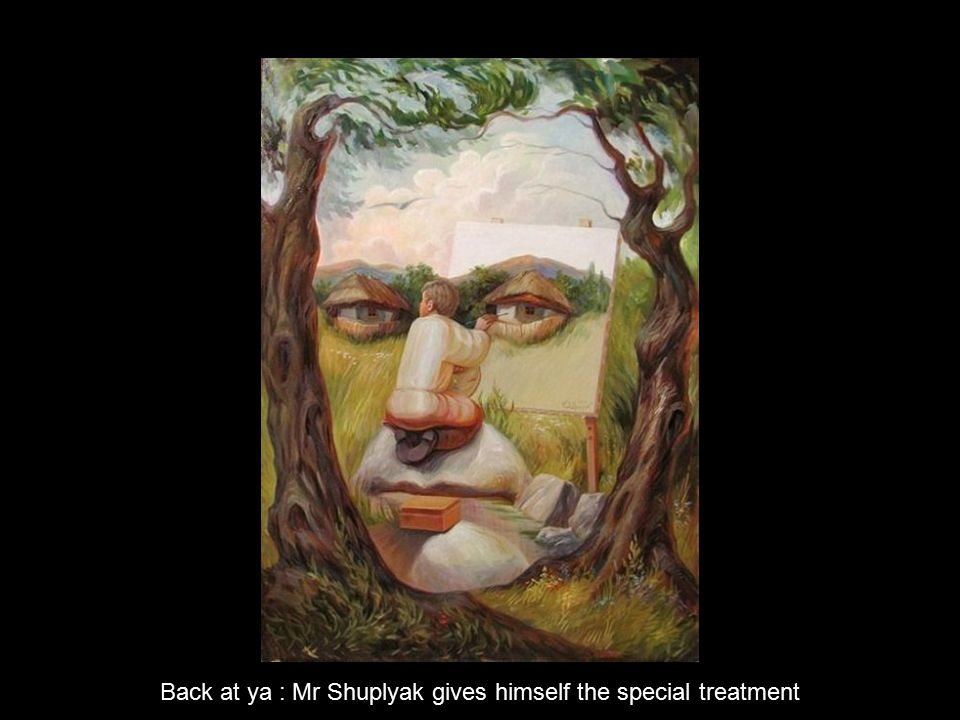 Back at ya : Mr Shuplyak gives himself the special treatment