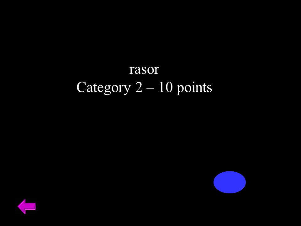 rasor Category 2 – 10 points