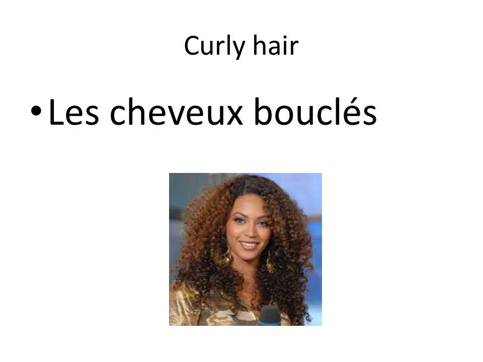 Curly hair Les cheveux bouclés