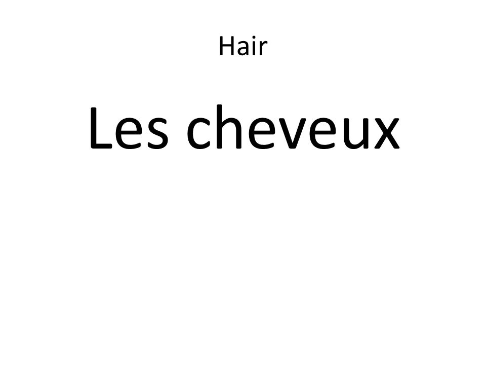 Hair Les cheveux
