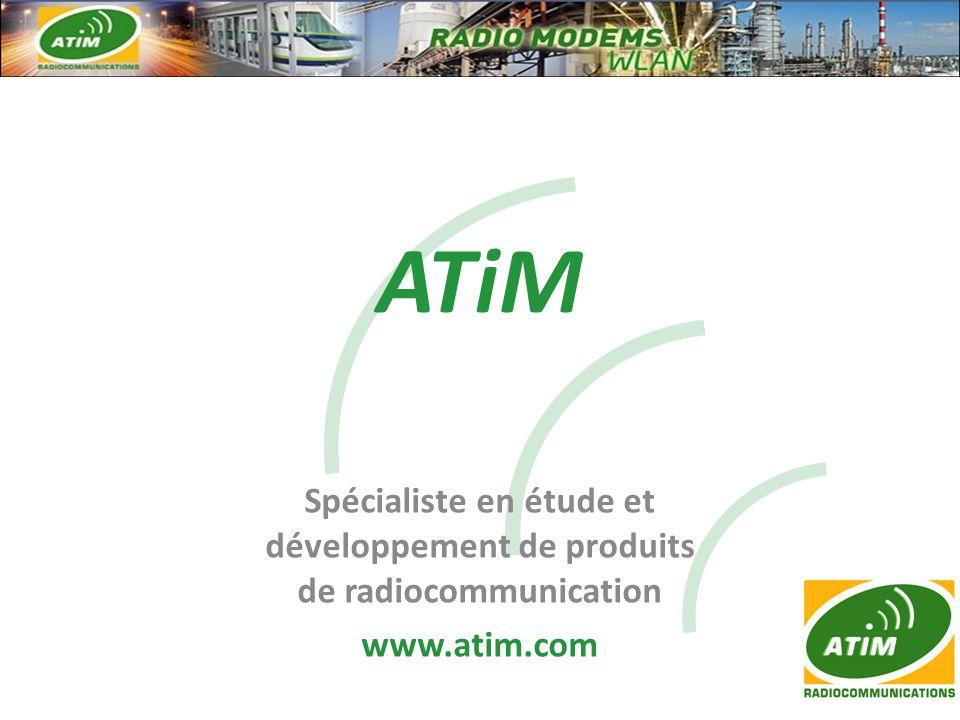 ATiM Spécialiste en étude et développement de produits de radiocommunication www.atim.com