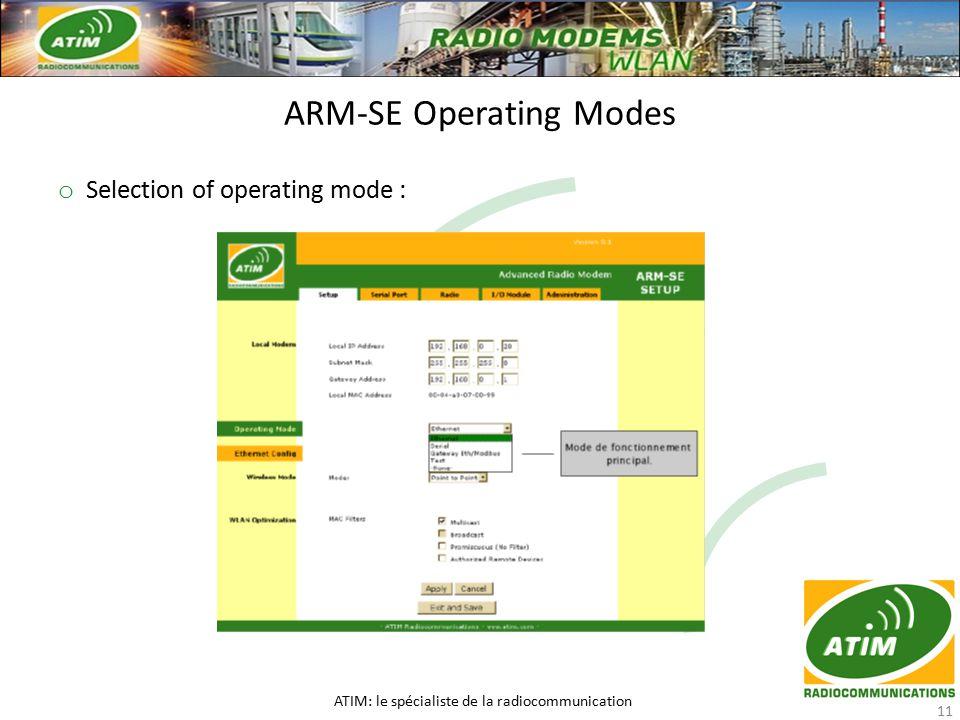 o Selection of operating mode : ARM-SE Operating Modes ATIM: le spécialiste de la radiocommunication 11
