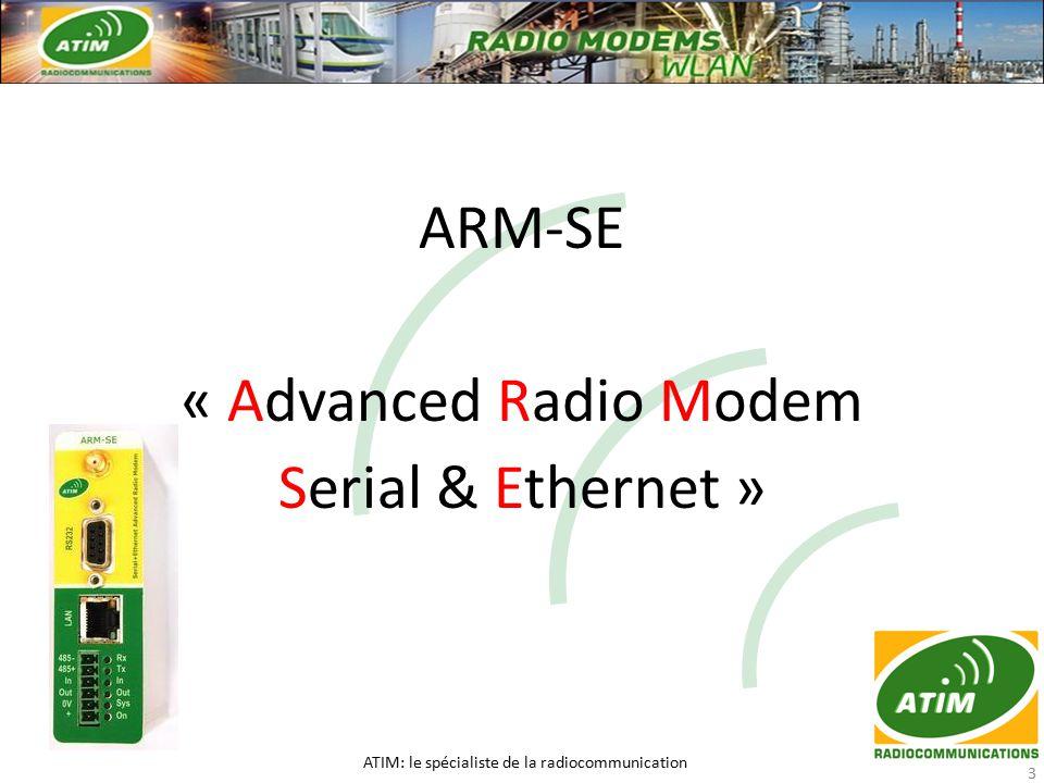 ARM-SE « Advanced Radio Modem Serial & Ethernet » ATIM: le spécialiste de la radiocommunication 3