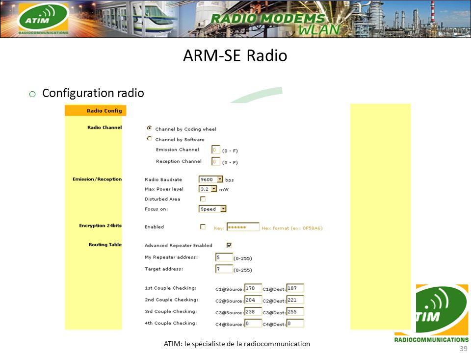 o Configuration radio ARM-SE Radio ATIM: le spécialiste de la radiocommunication 39