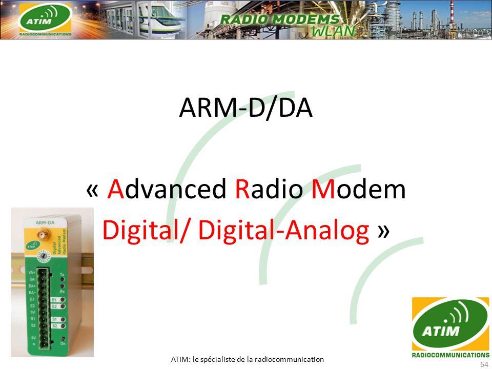 ARM-D/DA « Advanced Radio Modem Digital/ Digital-Analog » ATIM: le spécialiste de la radiocommunication 64