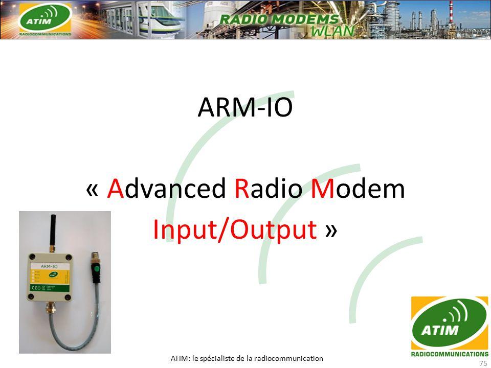 ARM-IO « Advanced Radio Modem Input/Output » ATIM: le spécialiste de la radiocommunication 75
