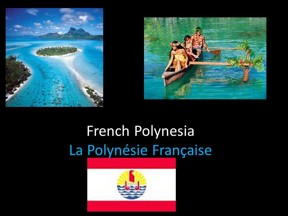 French Polynesia La Polynésie Française