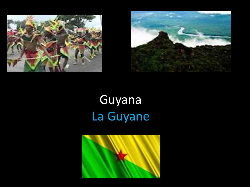 Guyana La Guyane