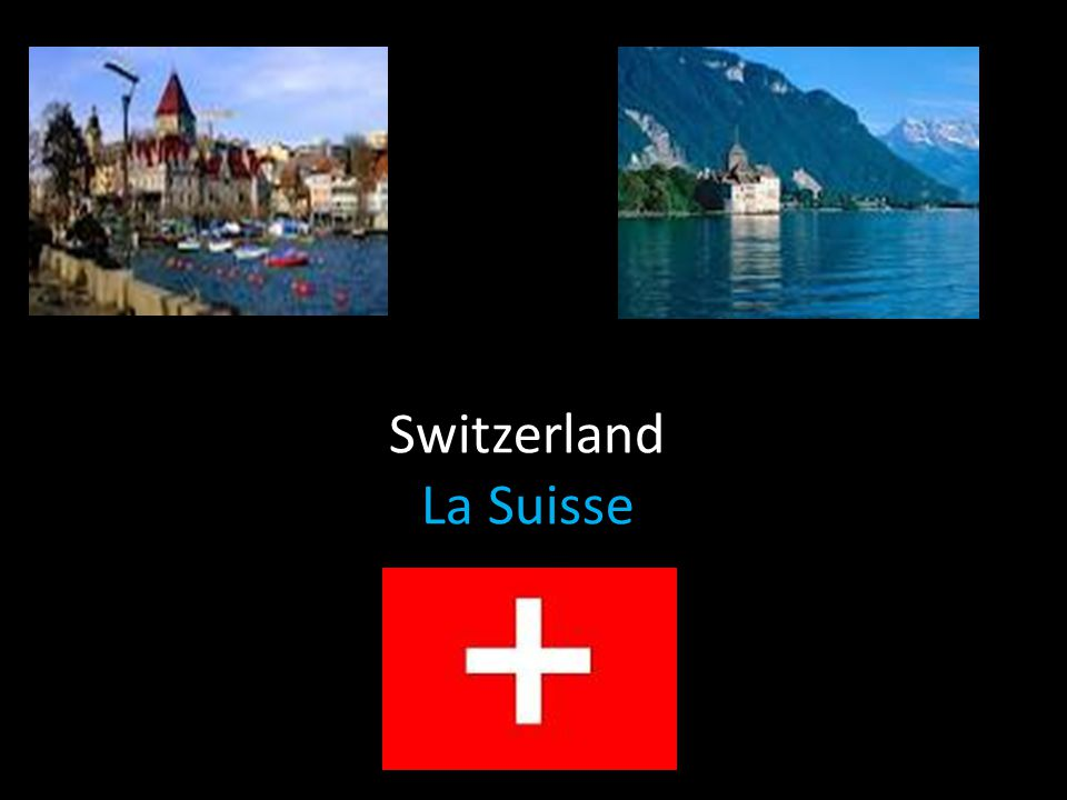 Switzerland La Suisse