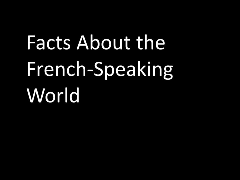 Facts About the French-Speaking World