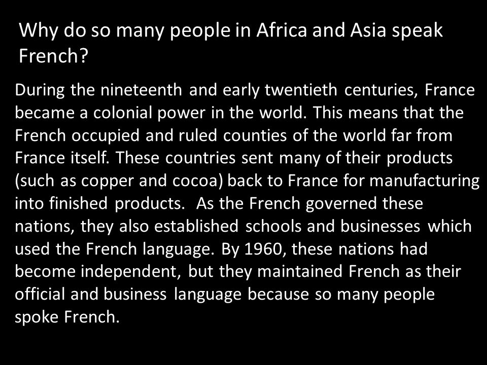 Why do so many people in Africa and Asia speak French.