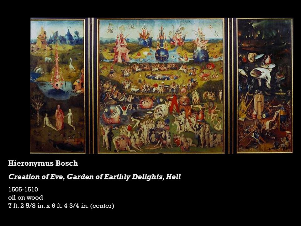 Hieronymus Bosch Creation of Eve, Garden of Earthly Delights, Hell 1505-1510 oil on wood 7 ft.