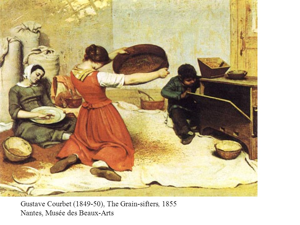 Gustave Courbet (1849-50), The Grain-sifters, 1855 Nantes, Musée des Beaux-Arts