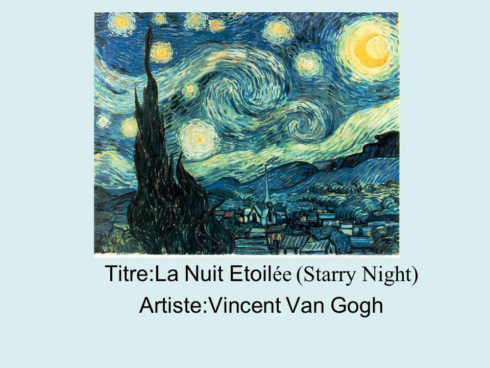 Titre:La Nuit Etoil ée (Starry Night) Artiste:Vincent Van Gogh