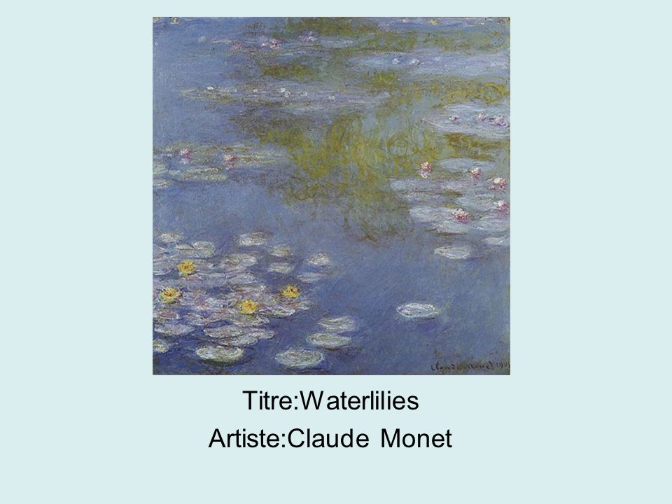 Titre:Waterlilies Artiste:Claude Monet