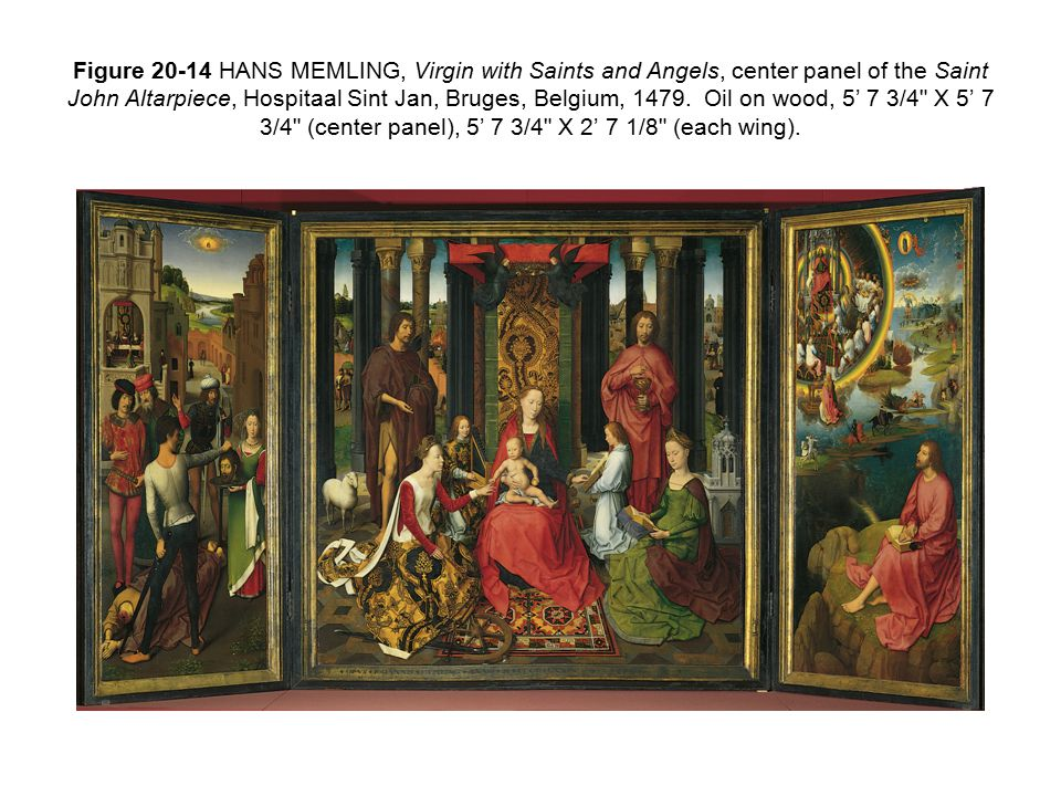 Figure 20-14 HANS MEMLING, Virgin with Saints and Angels, center panel of the Saint John Altarpiece, Hospitaal Sint Jan, Bruges, Belgium, 1479.