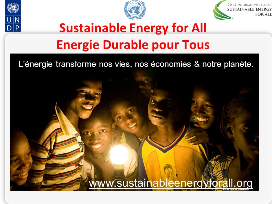 Energie Durable pour Tous www.sustainableenergyforall.org