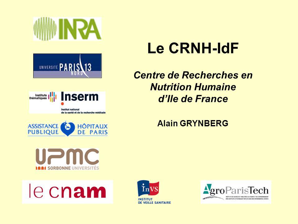 Le CRNH-IdF Centre de Recherches en Nutrition Humaine d'Ile de France Alain GRYNBERG
