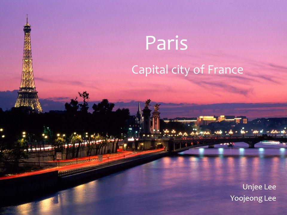 Paris Capital city of France Unjee Lee Yoojeong Lee