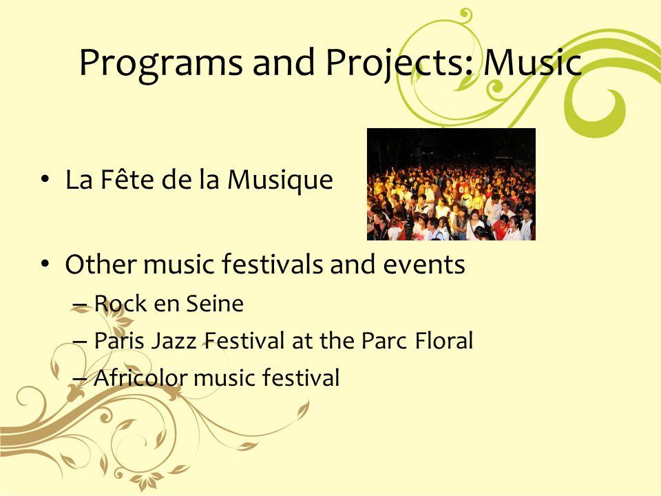 Programs and Projects: Music La Fête de la Musique Other music festivals and events – Rock en Seine – Paris Jazz Festival at the Parc Floral – Africol