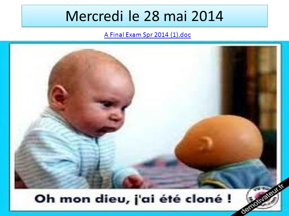 Mercredi le 28 mai 2014 A Final Exam Spr 2014 (1).doc