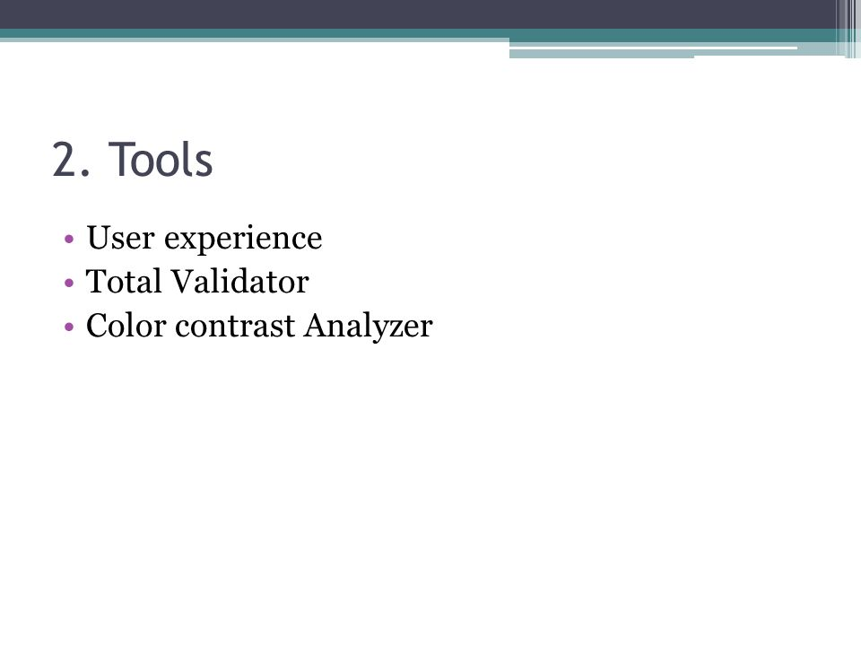 2. Tools User experience Total Validator Color contrast Analyzer