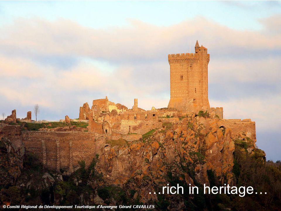 …rich in heritage… © Comité Régional de Développement Touristique d Auvergne Gérard CAVAILLES