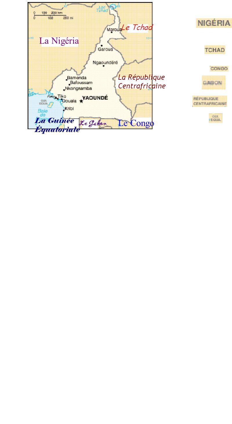 La Nigéria La République Centrafricaine Le Tchad Le Congo La Guinée Équatoriale Le Gabon