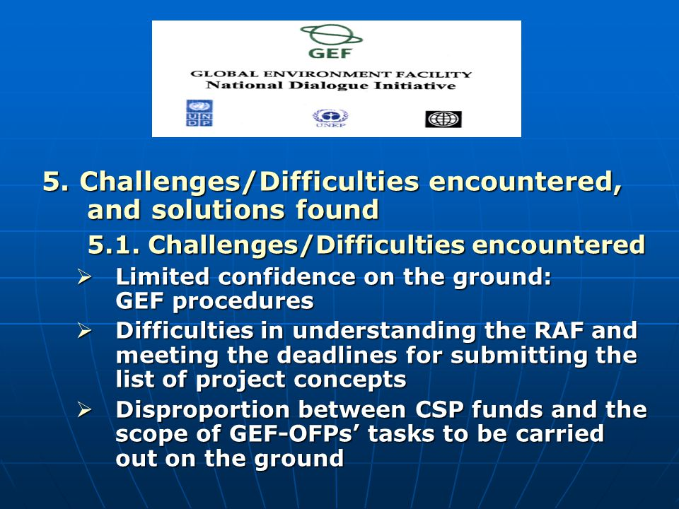 5. Challenges/Difficulties encountered, and solutions found 5.1.