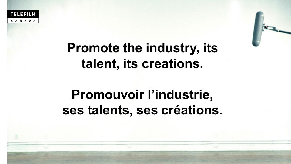 Promote the industry, its talent, its creations.