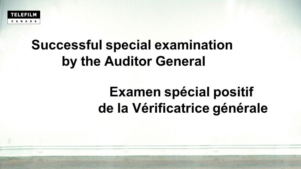 Examen spécial positif de la Vérificatrice générale Successful special examination by the Auditor General 3