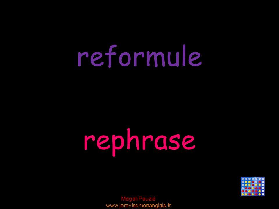 Magali Pauzié www.jerevisemonanglais.fr rephrase reformule