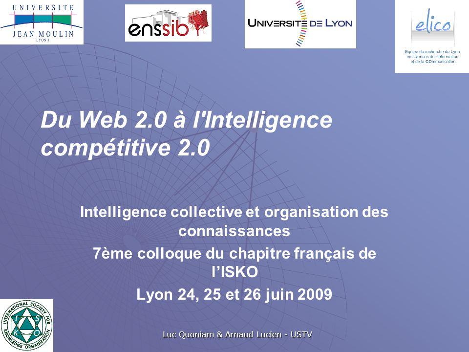 Luc Quoniam & Arnaud Lucien - USTV Du Web 2.0 à l'Intelligence compétitive 2.0 Intelligence collective et organisation des connaissances 7ème colloque